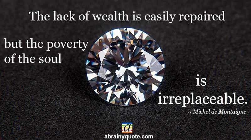 Michel de Montaigne Quotes on the Lack of Wealth