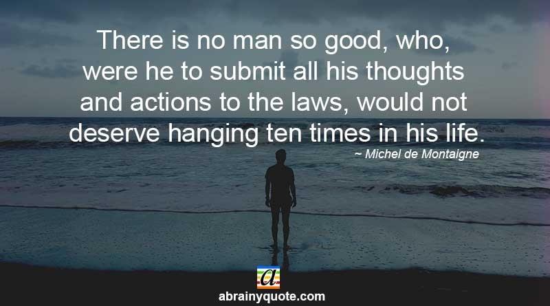Michel de Montaigne Quotes on Hanging Ten Times