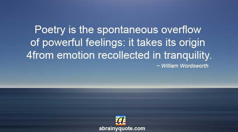 William Wordsworth on Powerful Feelings with Poetry