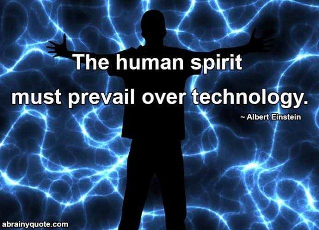 Albert Einstein Quotes On Technology And Human Spirit Abrainyquote