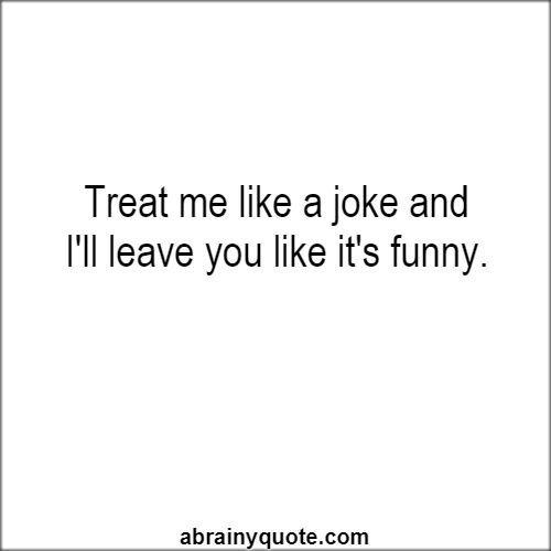 Savage Quotes on Treat Me Like a Joke