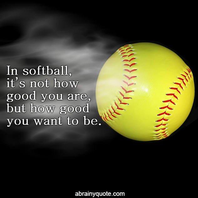Softball dating quotes
