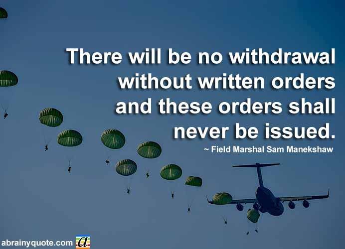 Sam Manekshaw on Withdrawal Without Written Orders