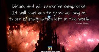 Walt Disney Quotes on Completing Disneyland