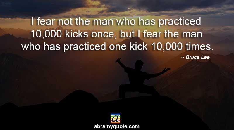 Bruce Lee Quotes on Landing 10000 Kicks