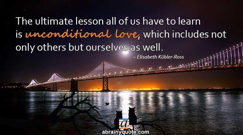 Elisabeth Kübler-Ross Quotes on Unconditional Love