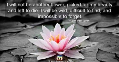 Erin Van Vuren Quotes on Being Another Flower