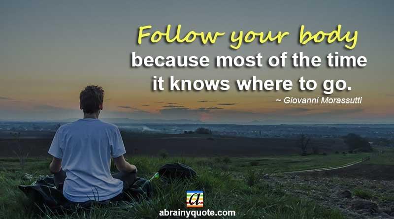 Giovanni Morassutti Quotes on Follow Your Body