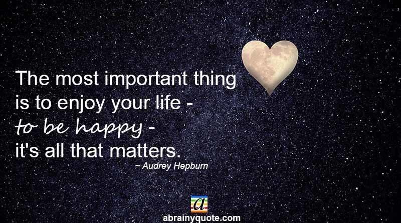 Audrey Hepburn Quotes on Enjoy Your Life